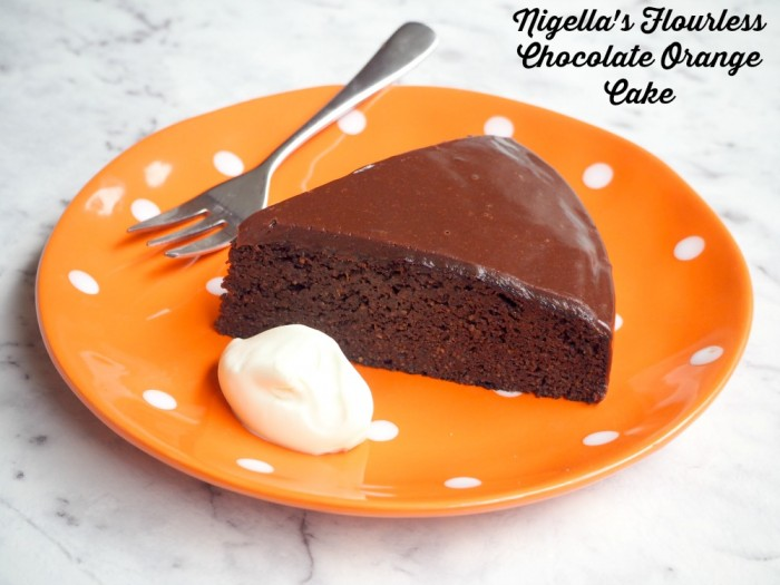 Nigella Flourless Chocolate Orange Cake