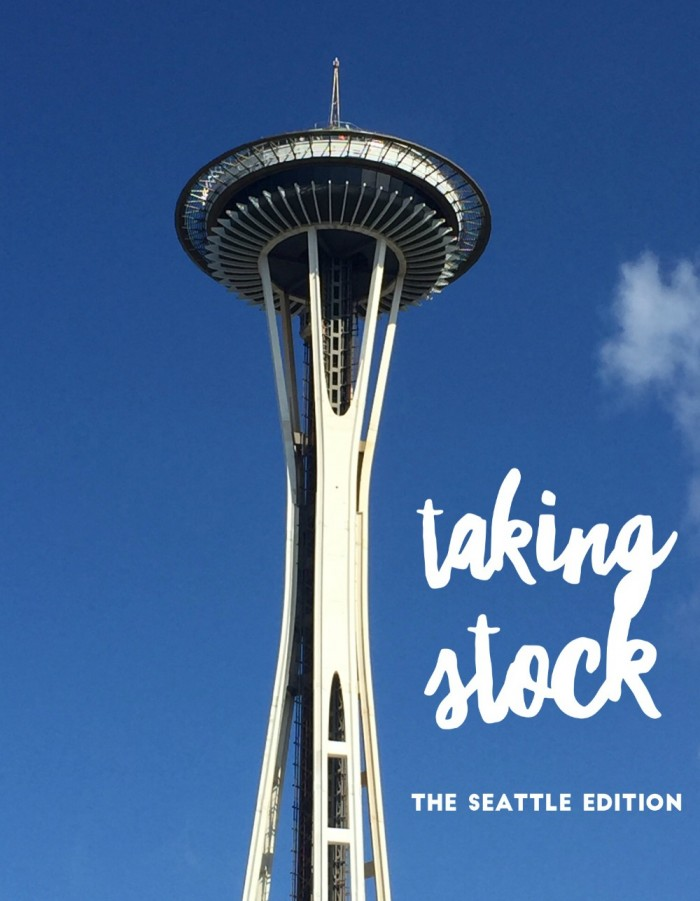 Taking Stock – The Seattle Edition