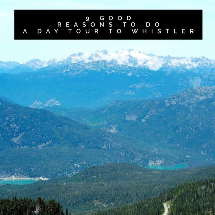 9 Good Reasons to Day Tour to Whistler