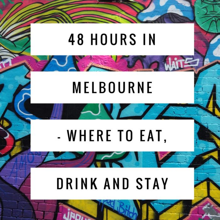 48 hours in Melbourne where to eat drink and stay