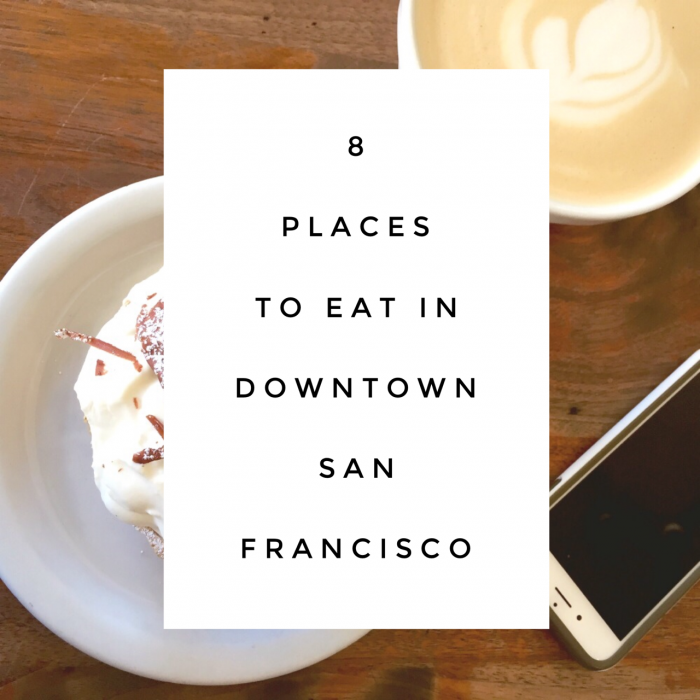 8 places to eat in downtown San Francisco