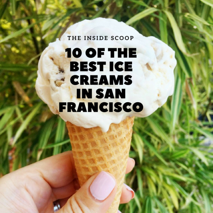 10 of the best ice creams in San Francisco