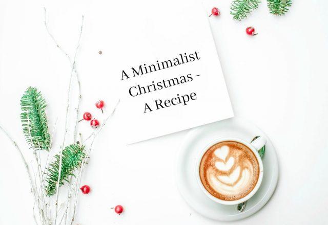 A Minimalist Christmas – A Recipe