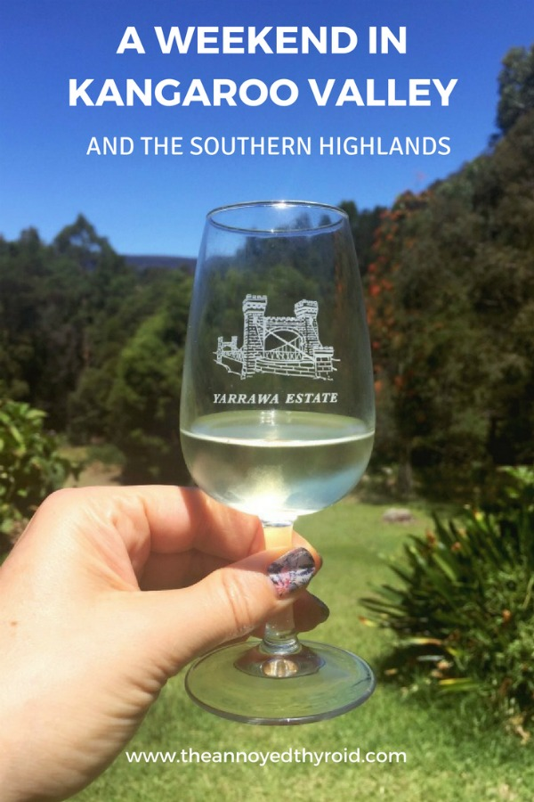 a weekend in Kangaroo Valley and the Southern Highlands