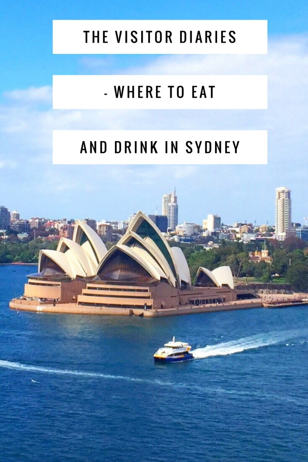 The Visitor Diaries - where to eat and drink in Sydney