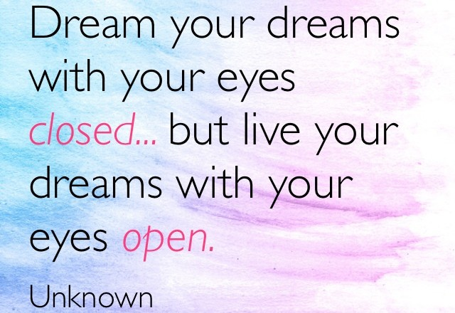 Wednesday Words of Wisdom – Dream Your Dreams