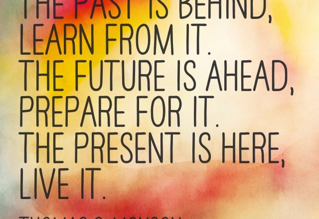 Wednesday Words of Wisdom – Past, Present and Future