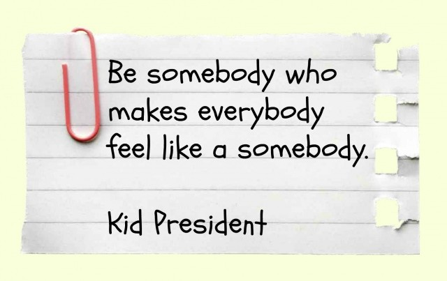Wednesday Words of a Wisdom – Be Somebody