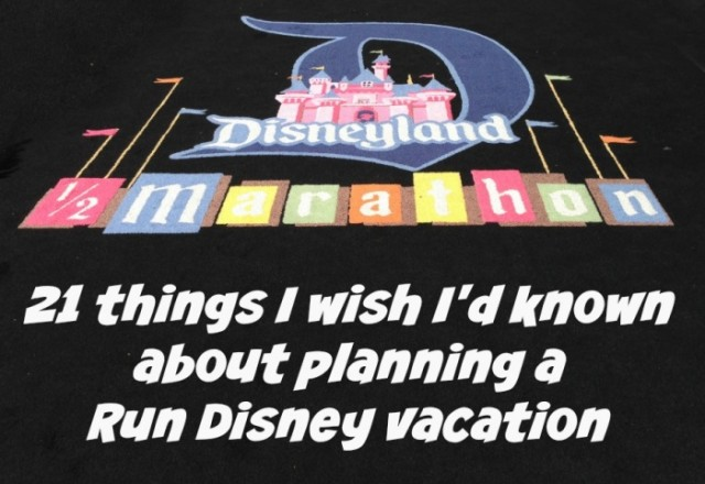 20 things I wish I'd known about planning a Run Disney Vacation