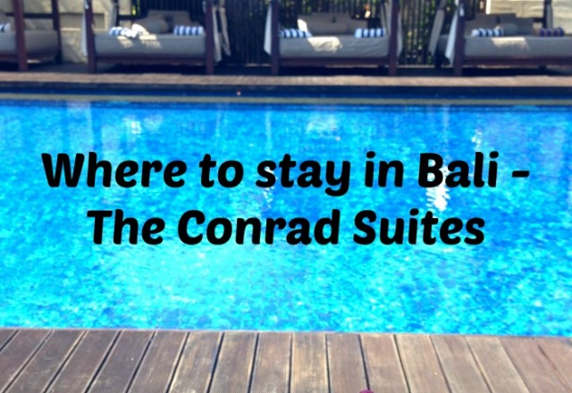 Where to Stay in Bali – The Conrad Suites