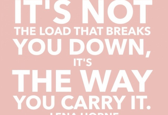 Wednesday Words of Wisdom – Carry the Load