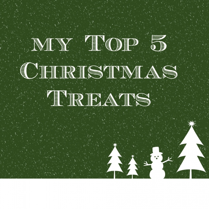 My Top 5 Christmas Treats