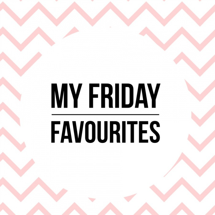 My Friday Favourites