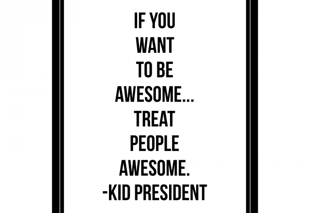Wednesday Words of Wisdom – More Awesome