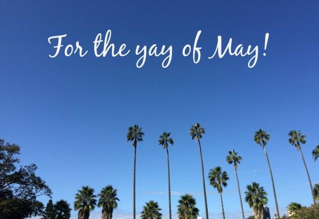 For the yay of May!