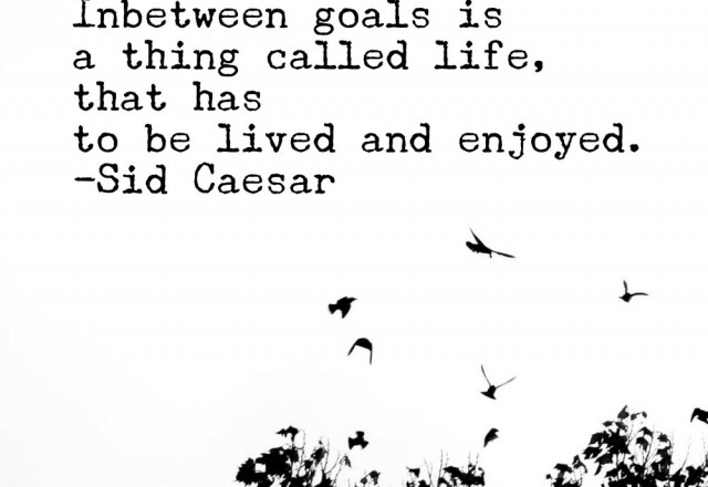Wednesday Words of Wisdom – Live Life