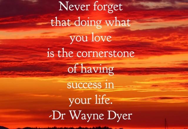 Wednesday Words of Wisdom – Dr Wayne Dyer