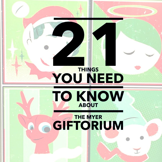 21 Things you need to know about the Myer Giftorium