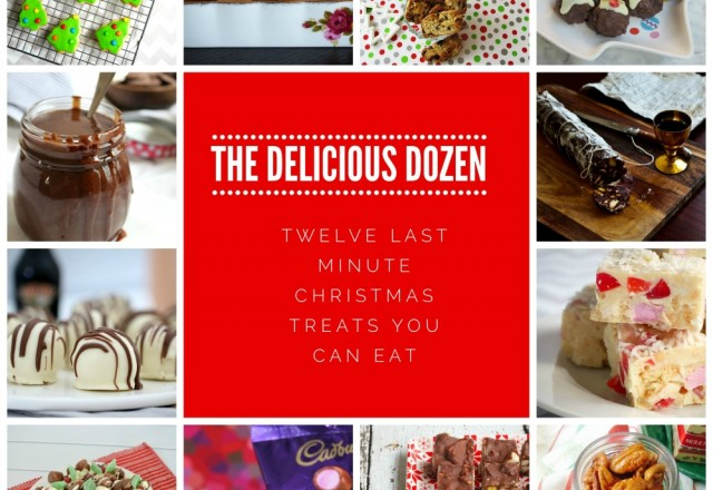 The Delicious Dozen –  Last Minute Christmas Treats