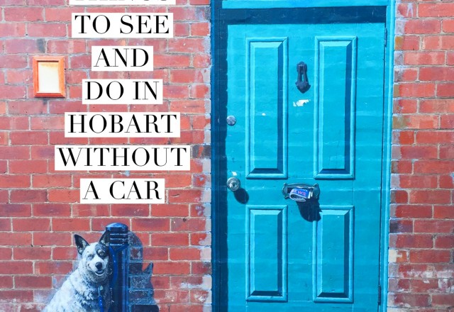 9 Things To Do In Hobart Without A Car