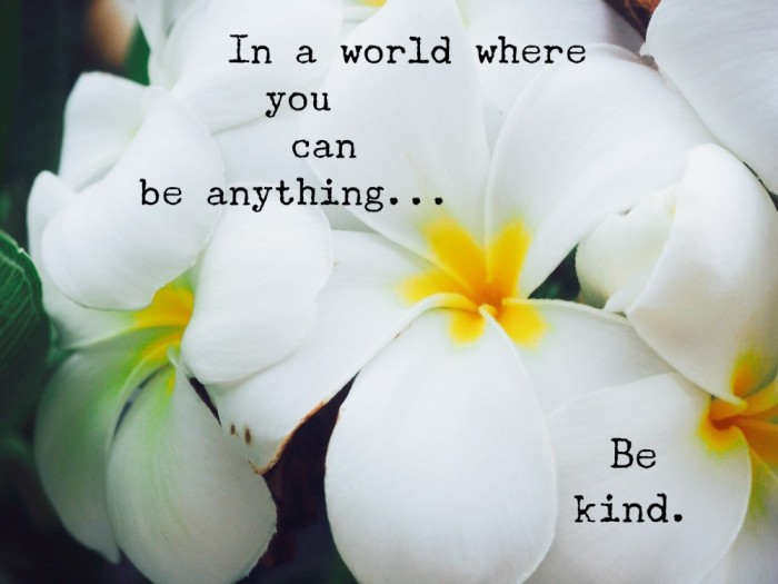 Words of Wisdom - be kind