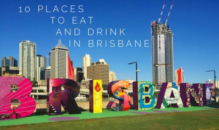 10 places to eat and drink in Brisbane