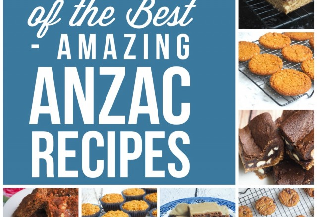 Six of the Best – Amazing ANZAC Recipes