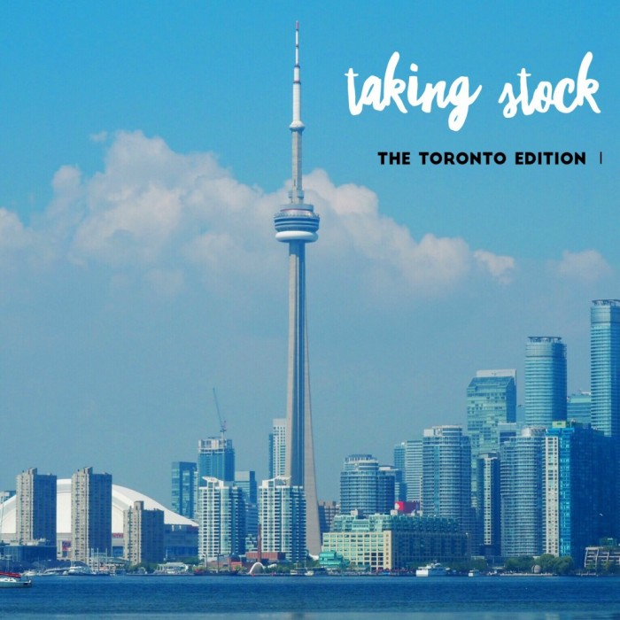 Taking Stock The Toronto Edition