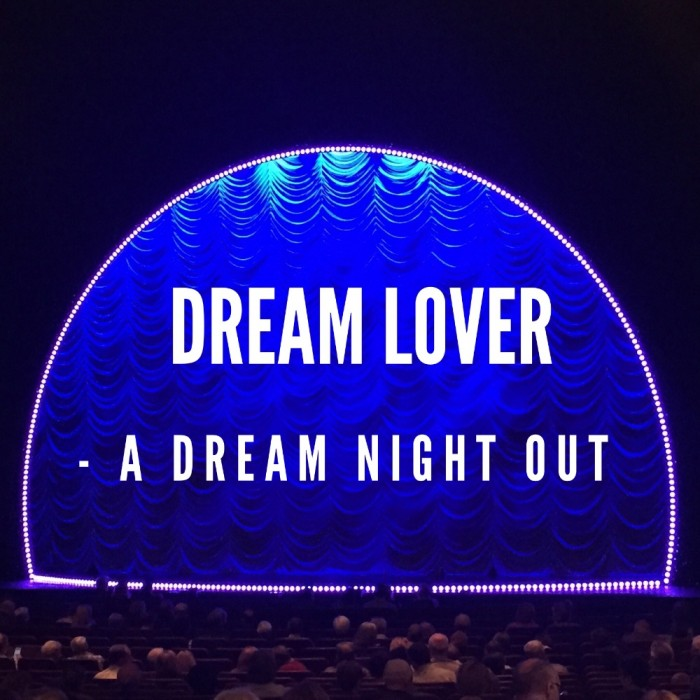 Dream lover - a dream night out