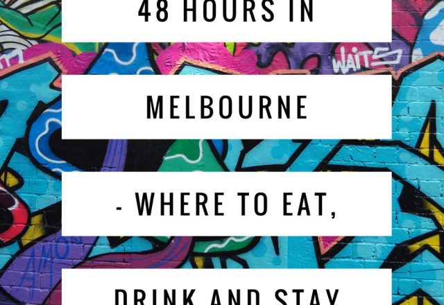 48 hours in Melbourne – Where to eat, drink and stay