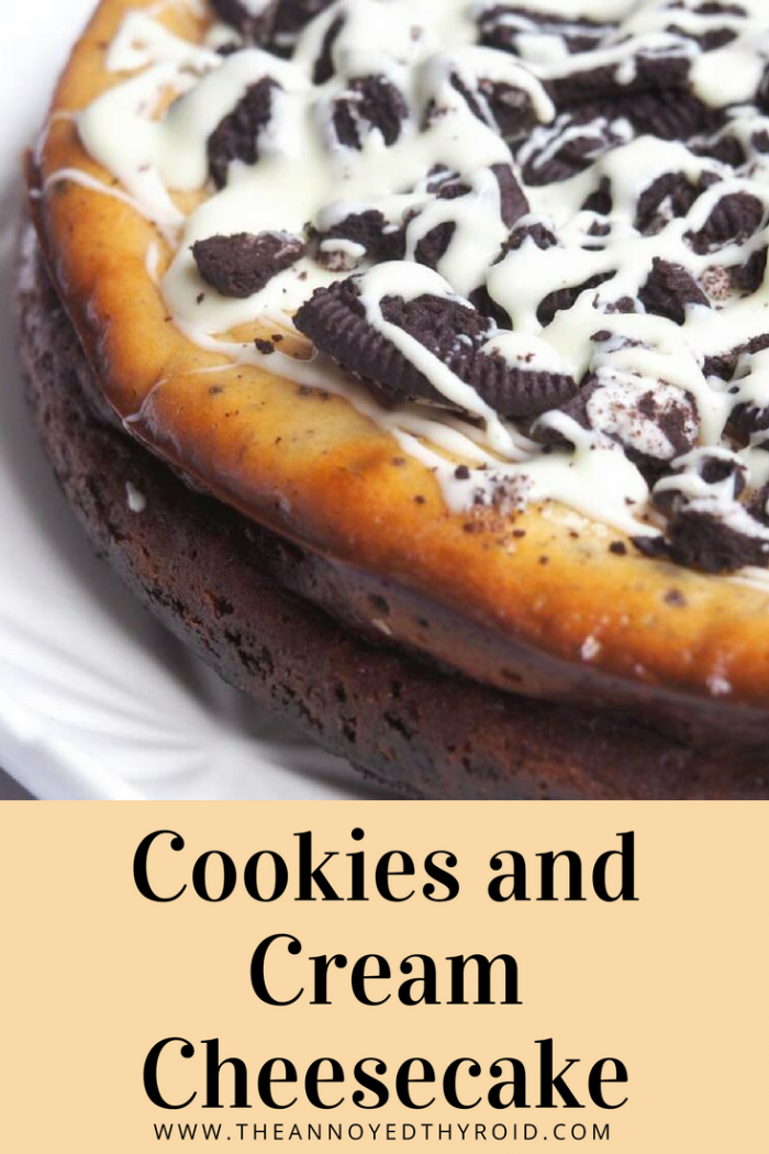 Cookies and Cream Cheesecake- The Annoyed Thyroid