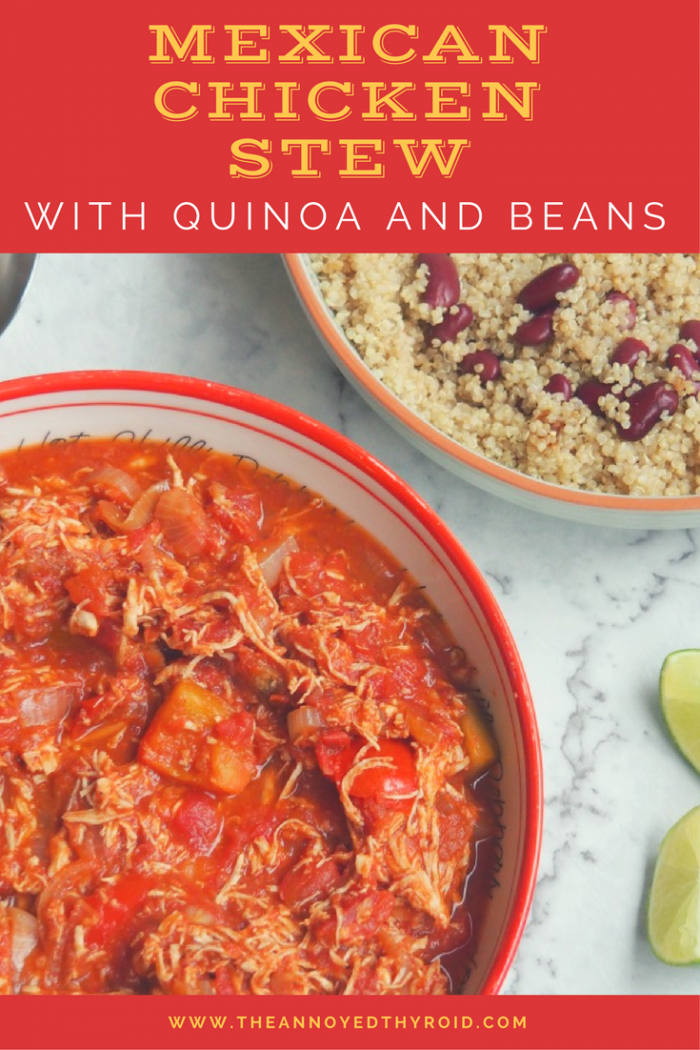 Mexican chicken stew with quinoa and beans - The Annoyed Thyroid