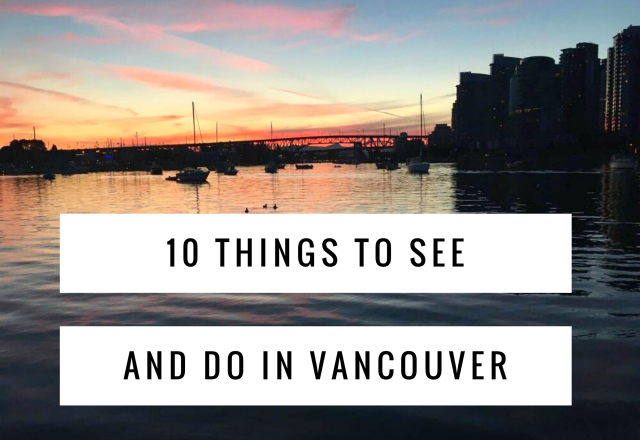 10 Things to See and Do in Vancouver