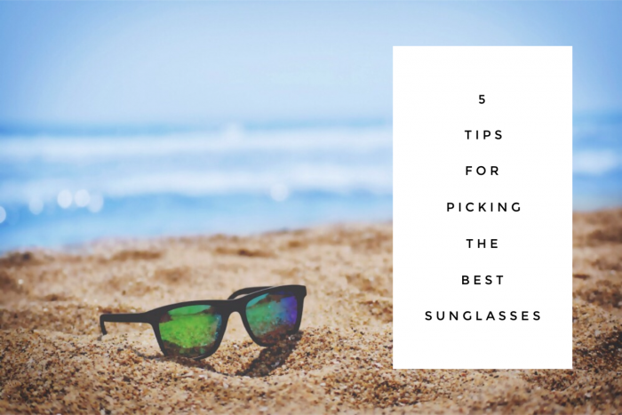 5 tips for picking the best sunglasses