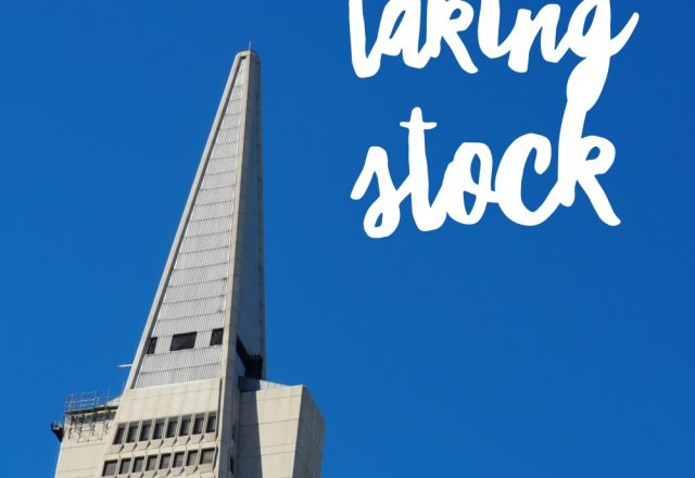 Taking Stock – The San Francisco Edition