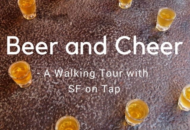 Beer and Cheer- A Walking Tour with SF On Tap