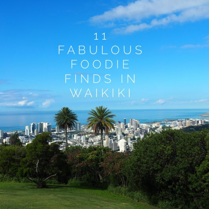 11 fabulous foodie finds in Waikiki