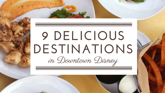 9 delicious destinations in Downtown Disney