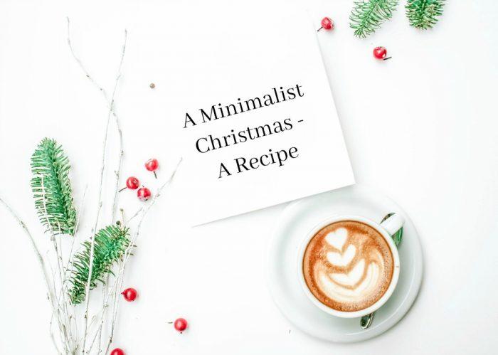 A Minimalist Christmas - A Recipe