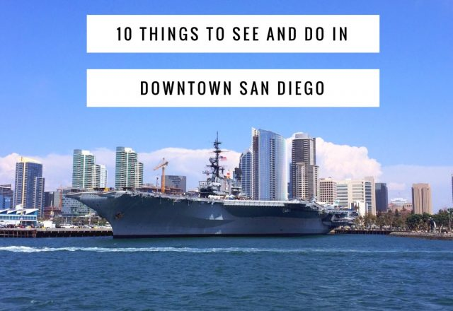 10 Things to See and Do in Downtown San Diego