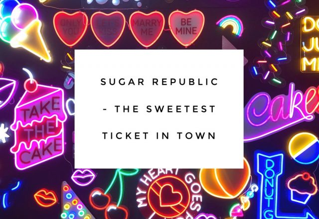 Sugar Republic – The Sweetest Ticket in Town