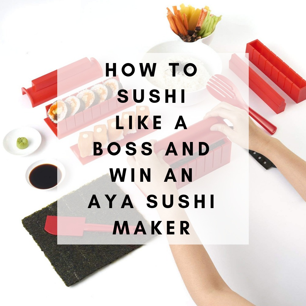 How to sushi like a boss and win an aya sushi maker