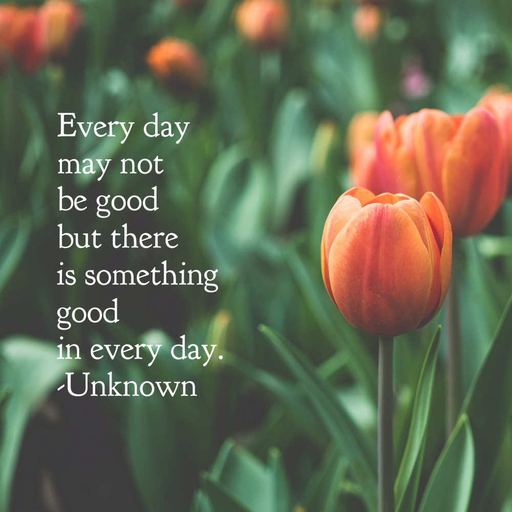 Every day may not be good