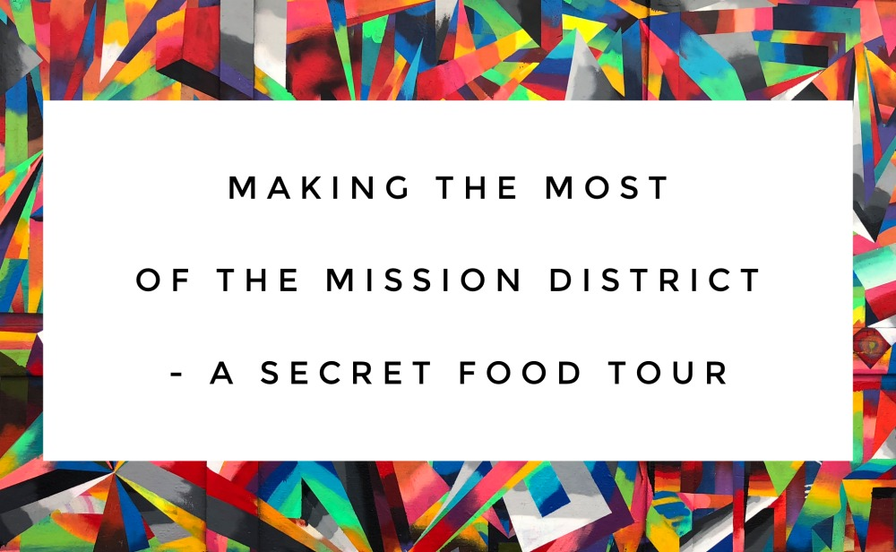 Secret food tour Mission District