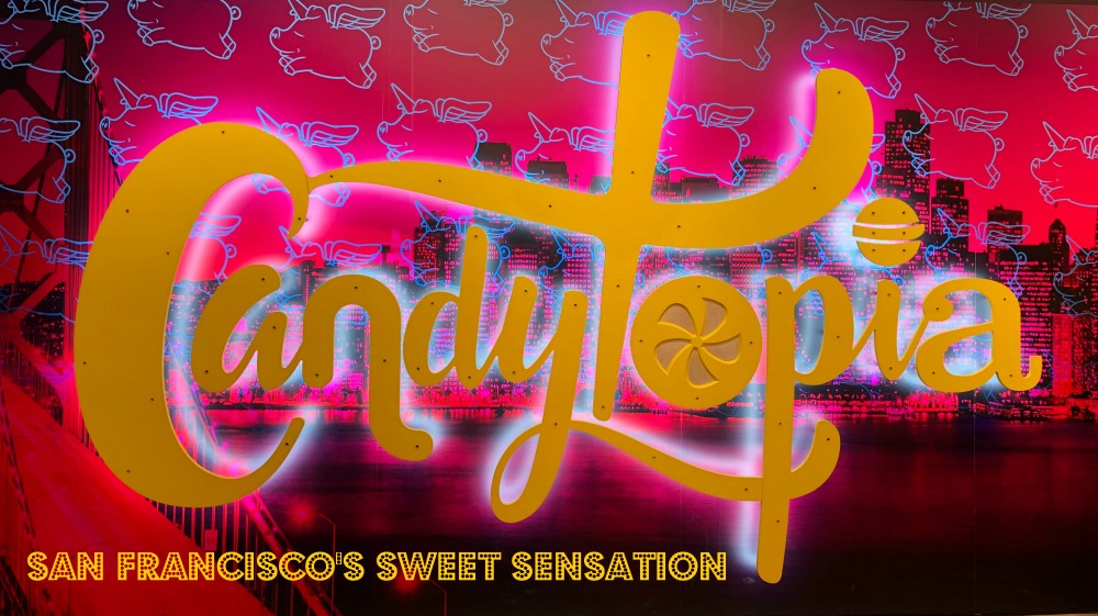 Candytopia - San Francisco's sweet sensation