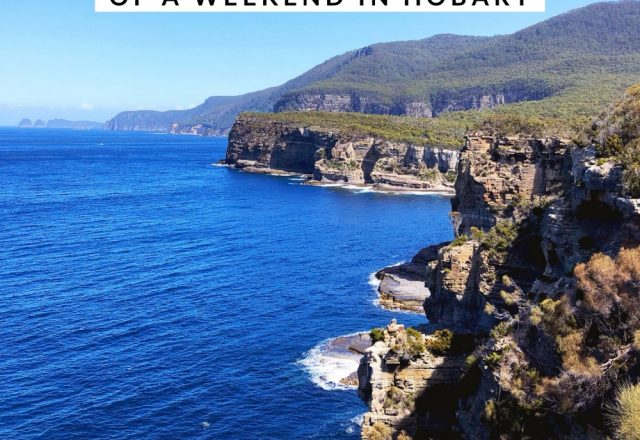 Tailor-Made Touring – How To Make the Most of a Weekend in Hobart
