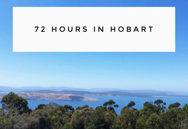 72 Hours in Hobart