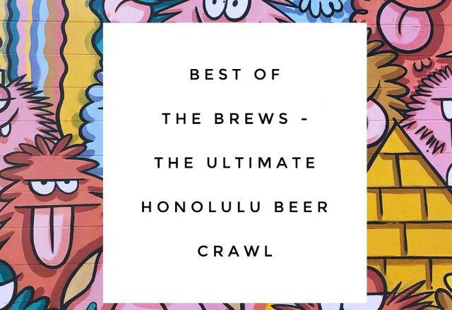 Best of the Brews  – The Ultimate Honolulu Beer Crawl