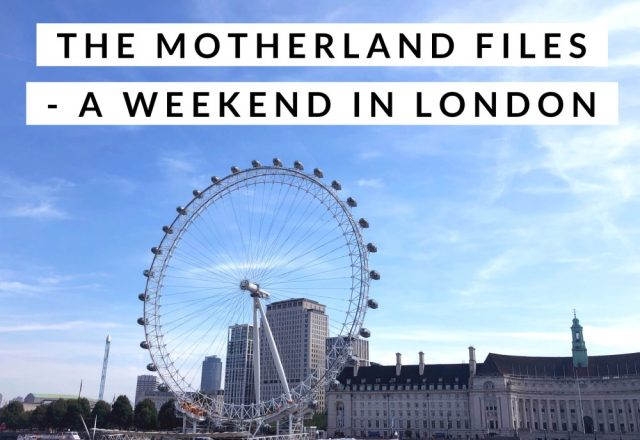 The Motherland Files – A Weekend in London