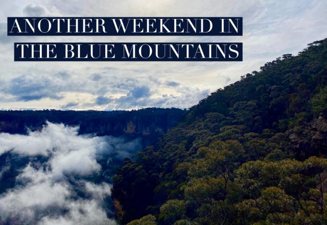 Another Weekend in the Blue Mountains